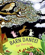 BARN DANCE! by Pat Hutchins