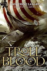 TROLL BLOOD by Katherine Langrish
