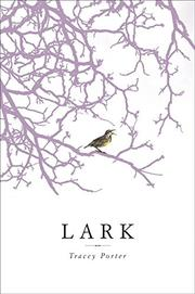 LARK by Tracey Porter