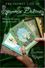 THE SECRET LIFE OF SPARROW DELANEY by Suzanne Harper
