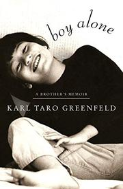 BOY ALONE by Karl Taro Greenfeld