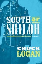 SOUTH OF SHILOH by Chuck Logan