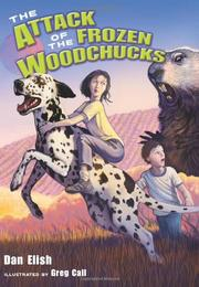 Book Cover for THE ATTACK OF THE FROZEN WOODCHUCKS