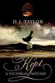 KEPT by D.J. Taylor