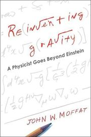 REINVENTING GRAVITY by John M.  Moffat