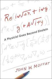 REINVENTING GRAVITY by John M.  Moffat