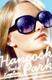 HANCOCK PARK  by Isabel Kaplan