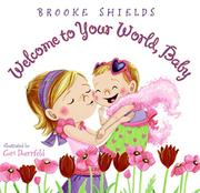 WELCOME TO YOUR WORLD, BABY by Brooke Shields