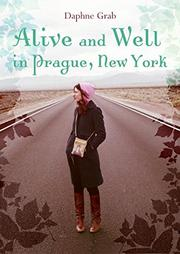 ALIVE AND WELL IN PRAGUE, NEW YORK by Daphne Grab