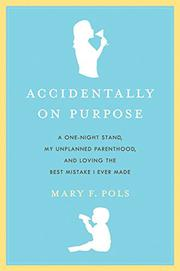 ACCIDENTALLY ON PURPOSE by Mary F. Pols