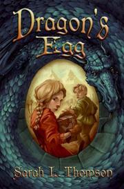DRAGON'S EGG by Sarah L. Thomson