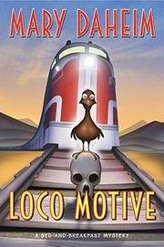 LOCO MOTIVE by Mary Daheim