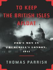 TO KEEP THE BRITISH ISLES AFLOAT by Thomas Parrish