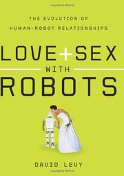 LOVE AND SEX WITH ROBOTS by David Levy