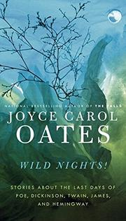 WILD NIGHTS! by Joyce Carol Oates