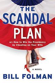 THE SCANDAL PLAN by Bill Folman