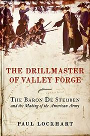 THE DRILLMASTER OF VALLEY FORGE by Paul Lockhart