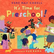 IT'S TIME FOR PRESCHOOL! by Esmé Raji Codell