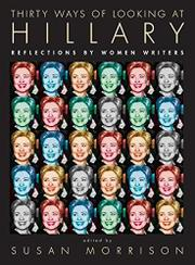 THIRTY WAYS OF LOOKING AT HILLARY by Susan Morrison