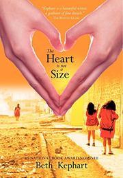 THE HEART IS NOT A SIZE by Beth Kephart