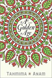 A GOLDEN AGE by Tahmima Anam
