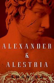 ALEXANDER & ALESTRIA by Shan Sa