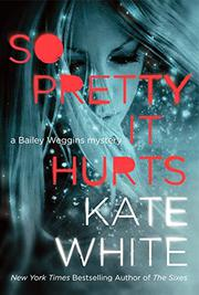 SO PRETTY IT HURTS by Kate White