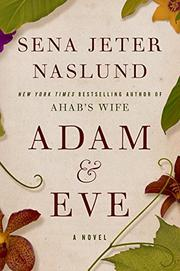 ADAM & EVE by Sena Jeter Naslund
