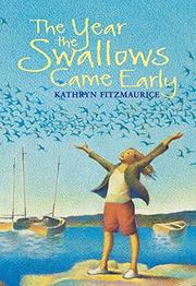 THE YEAR THE SWALLOWS CAME EARLY by Kathryn Fitzmaurice