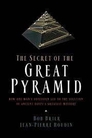 THE SECRET OF THE GREAT PYRAMID by Bob Brier