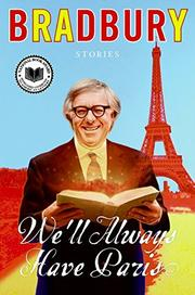 WE'LL ALWAYS HAVE PARIS by Ray Bradbury