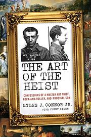 THE ART OF THE HEIST by Jr.,Myles J. Connor