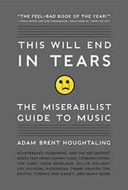 THIS WILL END IN TEARS by Adam Brent Houghtaling