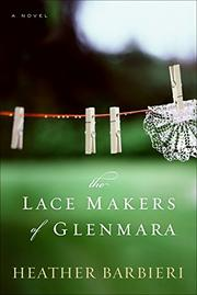 THE LACE MAKERS OF GLENMARA by Heather Barbieri