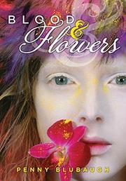 BLOOD AND FLOWERS by Penny Blubaugh