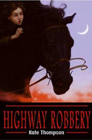 HIGHWAY ROBBERY by Kate Thompson