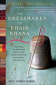 THE DRESSMAKER OF KHAIR KHANA by Gayle Tzemach Lemmon