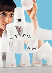 THE SNOWBALL EFFECT by Holly Nicole Hoxter