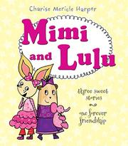 MIMI AND LULU by Charise Mericle Harper