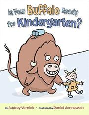 IS YOUR BUFFALO READY FOR KINDERGARTEN? by Audrey Vernick