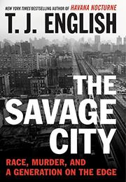THE SAVAGE CITY by T.J. English