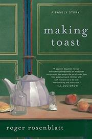MAKING TOAST by Roger Rosenblatt