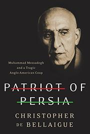 PATRIOT OF PERSIA by Christopher de Bellaigue