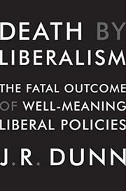 DEATH BY LIBERALISM by J.R. Dunn