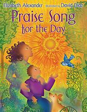 PRAISE SONG FOR THE DAY by Elizabeth Alexander