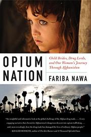 OPIUM NATION by Fariba Nawa