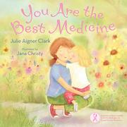YOU ARE THE BEST MEDICINE by Julie Aigner Clark