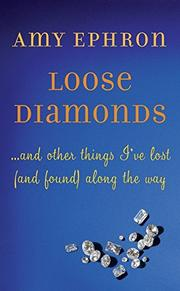 LOOSE DIAMONDS by Amy Ephron