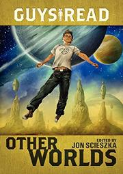 OTHER WORLDS by Jon Scieszka