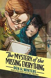 THE MYSTERY OF THE MISSING EVERYTHING by Ben H. Winters